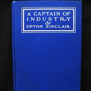 1st Edition A Captain of Industry Upton Sinclair 1906