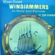 Sailing Ships Book: West Coast Windjammers by Jim Gibbs