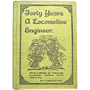 Forty Years a Locomotive Engineer 1913 Railroad Book by J. Harvey Reed