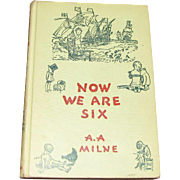 Now We Are Six by A.A. Milne; Illustrations by E.H. Shepard;1951