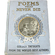 1901, Poems That Never Die; Golden Thought From the World's Best Authors, 1st Edition