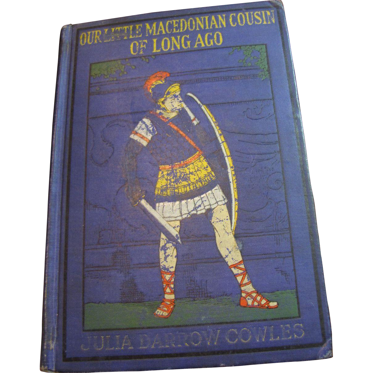 1915 Our Little Macedonian Cousin of Long Ago by Julia Darrow Cowles
