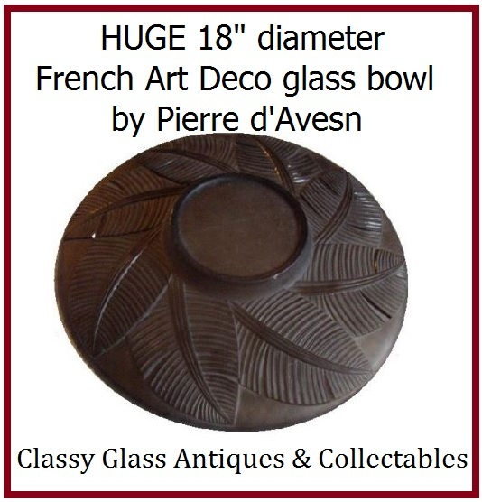 "SALE PRICE Phenomenal 18"" diameter 1930s French Art Deco Glass Bowl 'feuilles de palmier' by Pierre d'Avesn – Signed"
