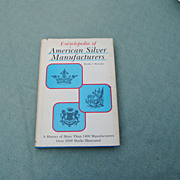 Encyclopedia Of American Silver Manufacturers by Dorothy
