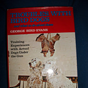 1975 Trouble With Bird Dogs George Bird Evans Free P&I US BUYERS