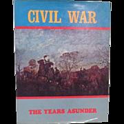 Civil War The Years Asunder