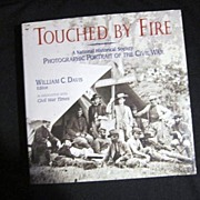 Touched By Fire Photographic Portrait of the Civil War Book