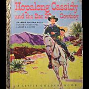 Little Golden Books Hopalong Cassidy and the Bar 20 Cowboy A Code First Edition 1952