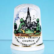 Fine Bone China Thimble / HOLY TRINITY CHURCH - Stratford on the Avon / Birchcroft