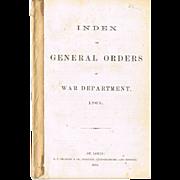 "Original Civil War Group ""Index of General Orders"" 1863 Booklet, and Ordnance Officer Circulars #28, #33, #42."