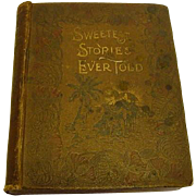 Victorian Book 1896 Sweetest Stories Ever Told Bible Stories by J.H. Vincent Illustrated with over 200 steel Etchings Engravings & Colored Photogravures
