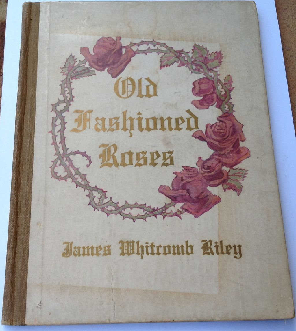 1914 Old Fashioned Roses By James Whitcomb Riley