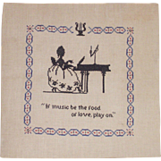 "Cross Stitch on Linen ""If Music Be The Food of Love, Play On"""