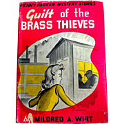 Guilt of the Brass Thieves by Mildred A. Wirt.  Penny Parker Mystery.  1st Ed.  1945.  Good ++