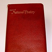 Gems of National Poetry.  Full, maroon leather binding with gilt embossed titles.  All edges gold.  Famous, favorite poets.  VG++ condition.