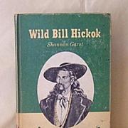 Hard Cover Book Copyright 1952 Wild Bill Hickok Cowboy