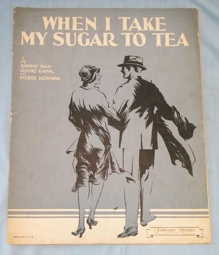 "Sheet Music ""When I Take My Sugar to Tea"" c. 1931"