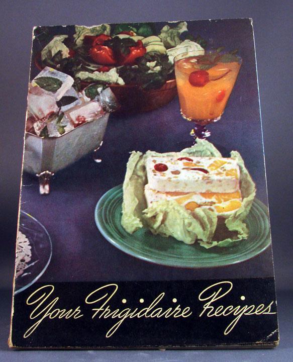 """1940 """"Your Frigidaire Recipes"""""""