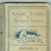 Nature Stories for the Youngest Readers 1896