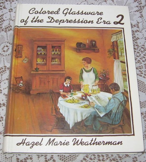 """Hard to Find """"1974 First Edition Colored Glassware of the Depression Era 2"""" Hazel Weatherman"""