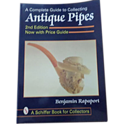 """A Complete Guide To Collecting Antique Pipes"" 2nd Edition"