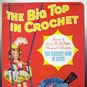 """Vintage Star Book #90, """"The Big Top in Crochet"""": Inspired by Cecil B. De Mille's Movie, """"The Greatest Show on Earth"""", 1952"""