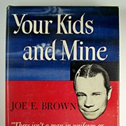 Your Kids and Mine, by Joe E. Brown, Illustrated by Captain Raymond Creekmore, A. C., 1944