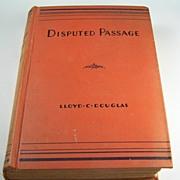 Disputed Passage, by Lloyd C. Douglas, 1939
