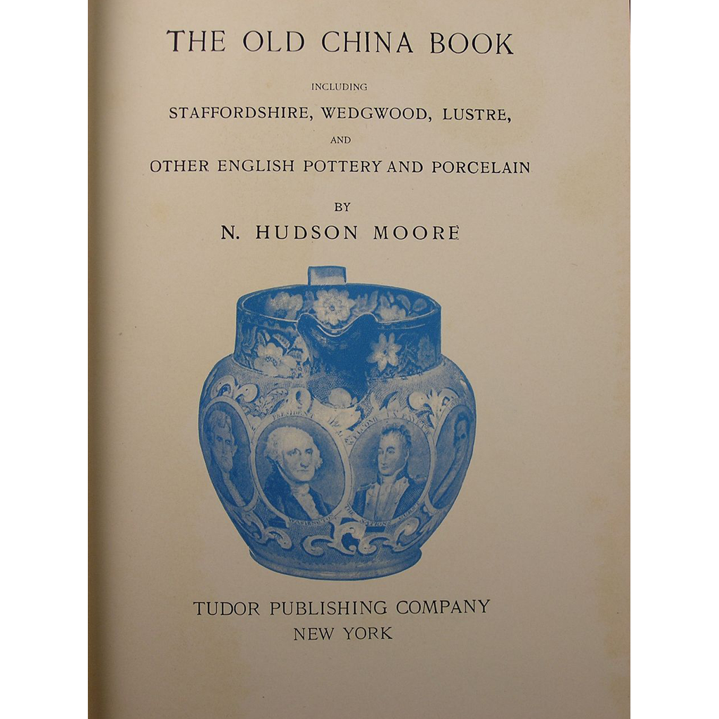 """""""The Old China Book"""" by N. Hudson Moore (Reprinted 1942)"""