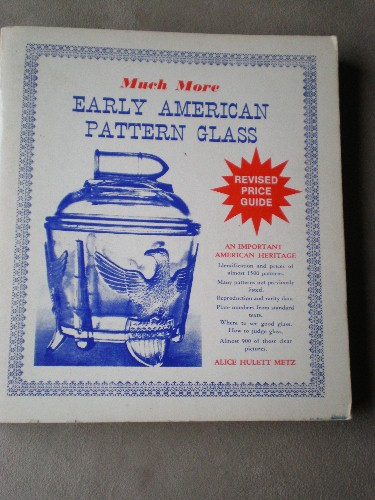 """""""Much More Early American Pattern Glass"""" Price Guide - 1978"""