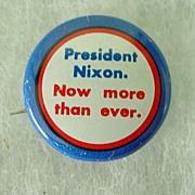 President Nixon Now More than Ever Button Pin