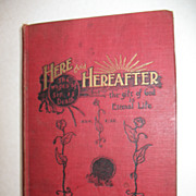 Here and Hereafter Religious Book Circa 1897 by Uriah Smith
