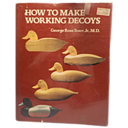 How to Make Working Decoys by Geo. R. Starr, Jr.