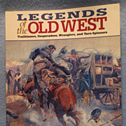 Legends of the Old West by Kent Alexander--Trailblazers, Desperados, Wranglers