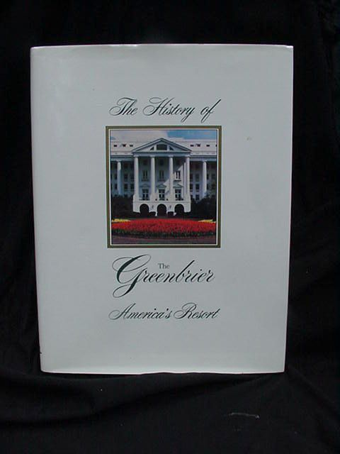 The History of The Greenbrier, America's Resort, 2nd printing 1991