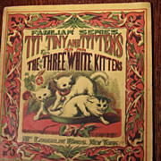 Familiar Series Tit Tiny and Tittens or The Three White Kittens