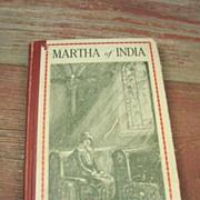Old 'Martha of India' Missionary Book - Copyright 1924, Illinois