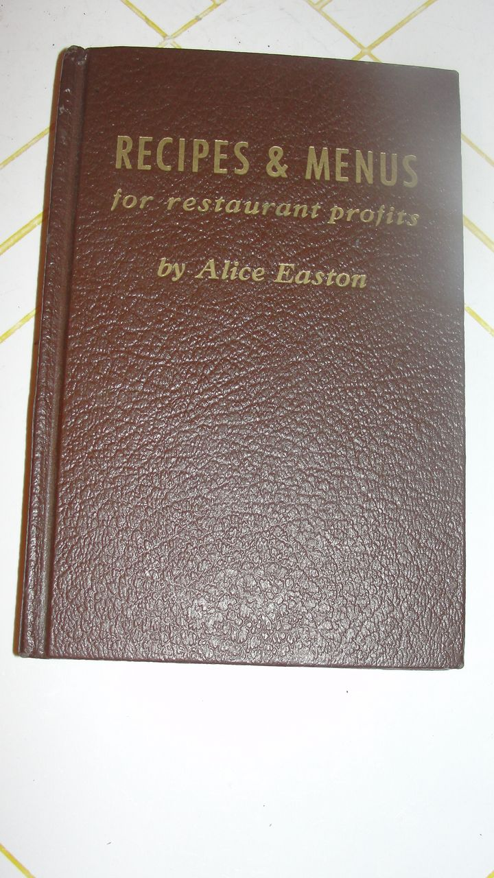 Recipes and Menus for Restaurant Profits by Alice Easton