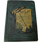 "1887: First Edition, "" The Ladies Manual of Art "" or "" Profit & Pastime """