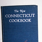 The New Connecticut Cookbook 1st Edition   Out Of Print Scarce