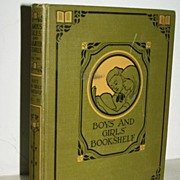 Boys & Girl's Bookshelf 1st Ed. 1912 Scarce Exceptional Condition