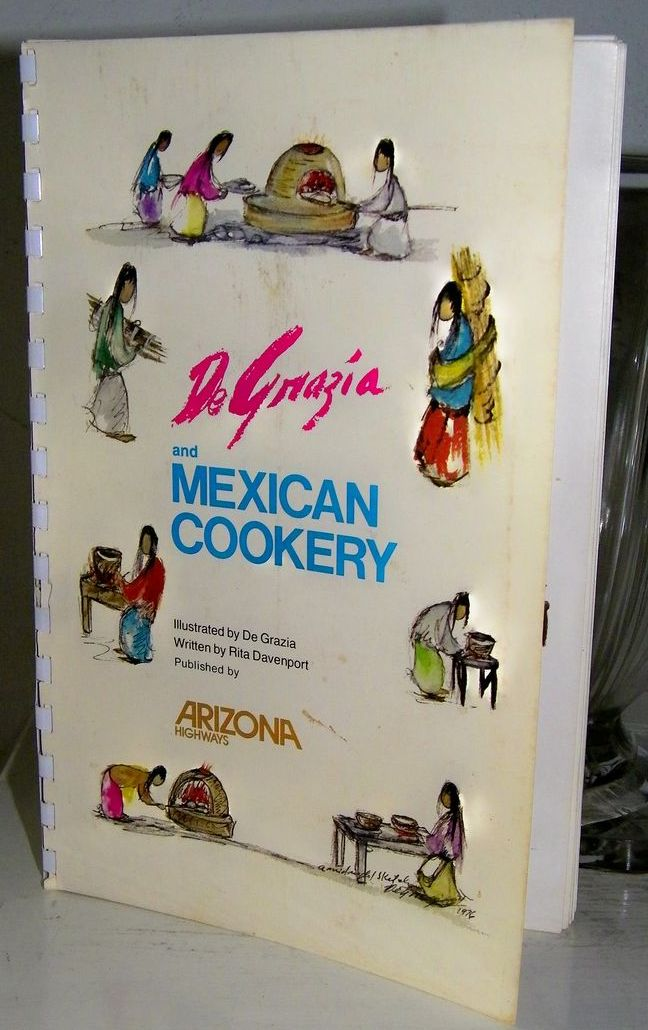 Ted De Grazia  Mexican Cookery 1976 1st edition