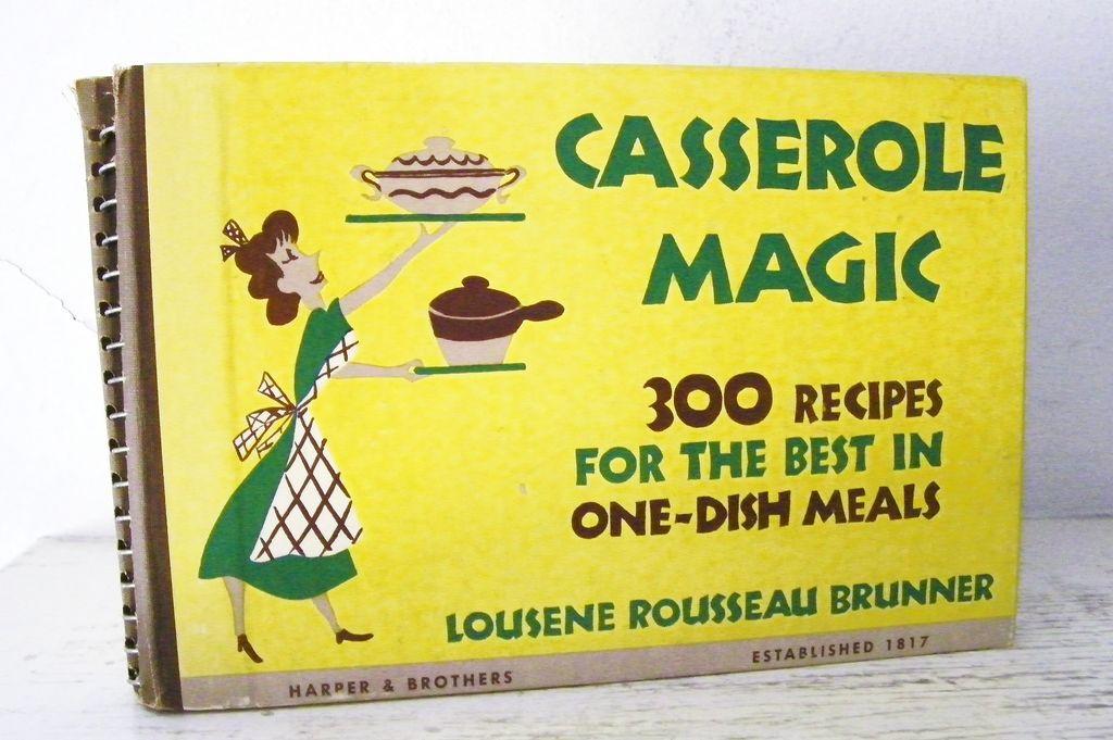 Casserole Magic Cookbook 1st Edition 1953