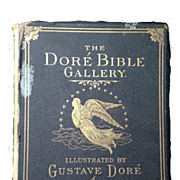 REDUCED The Dore Bible Gallery,  Illustrated by Gustave Dore, Fine Art Publishing 1879 First Edition HOLIDAY SALE ITEM