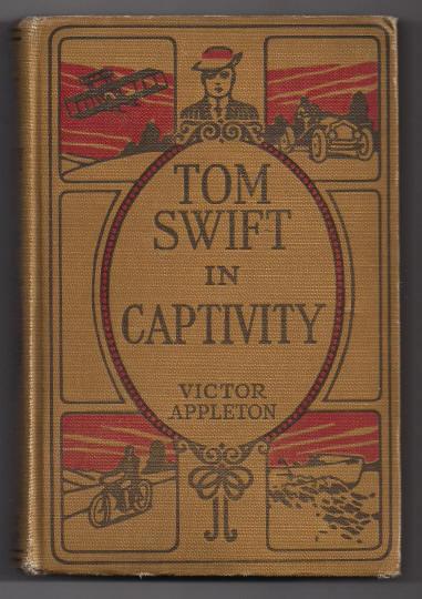 'Tom Swift in Captivity' hard back Book 1912