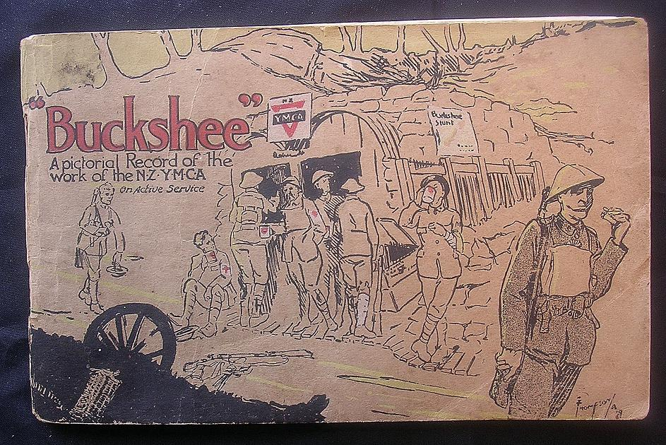 """""""BUCKSHEE"""" - A Pictorial Record Of The Work Of The N.Z.Y.M.C.A On Active Service"""