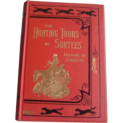The Hunting Tours of Surtees (creator of Jorrocks): illus. Armour: 1st Edition 1927
