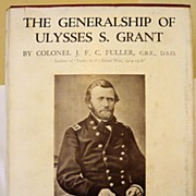 The Generalship of Ulysses S. Grant by Colonel J.F.C. Fuller: First Ed. in Dustwrapper