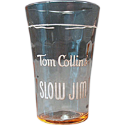 "Old, Tom Collins Advertising Glass - ""Slow Jim"""