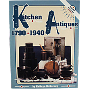Kitchen Antiques 1790-1940 - Old Reference Book by Kathryn McNerney